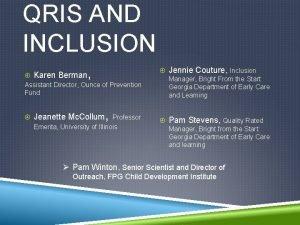 QRIS AND INCLUSION Karen Berman Jennie Couture Inclusion