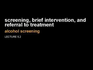screening brief intervention and referral to treatment alcohol