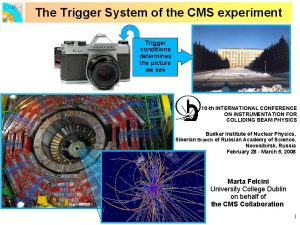 The Trigger System of the CMS experiment Trigger