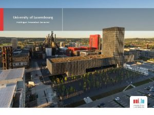 University of Luxembourg Multilingual Personalised Connected Oral History