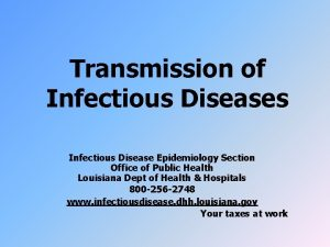 Transmission of Infectious Diseases Infectious Disease Epidemiology Section
