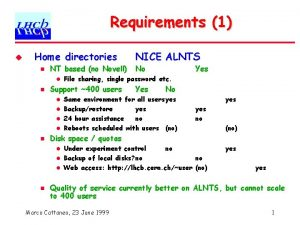 Requirements 1 u Home directories n NT based