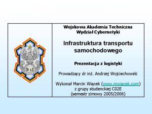 Wojskowa Akademia Techniczna Wydzia Cybernetyki Infrastruktura transportu samochodowego