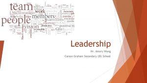 Leadership Mr Amory Wong Carson Graham Secondary IB