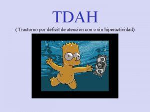 TDAH Trastorno por dficit de atencin con o