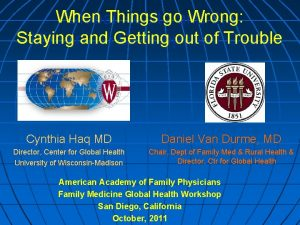 When Things Wrong Global Healthgoand the Staying and