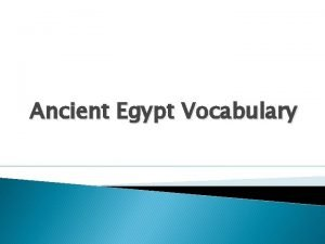 Ancient Egypt Vocabulary Geography and Early Egypt Nile