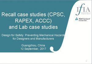 Recall case studies CPSC RAPEX ACCC and Lab