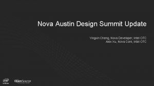 Nova Austin Design Summit Update Yingxin Cheng Nova