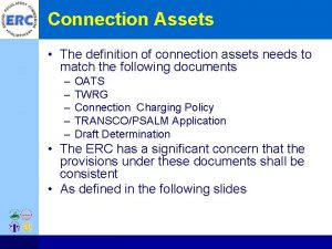 Connection Assets The definition of connection assets needs