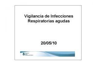 Vigilancia de Infecciones Respiratorias agudas 200510 Enfermedad tipo