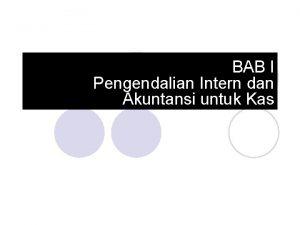 BAB I Pengendalian Intern dan Akuntansi untuk Kas
