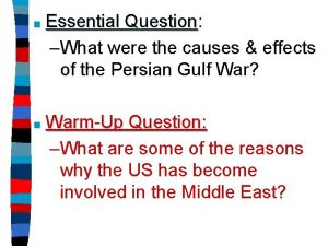 Essential Question Question What were the causes effects