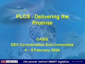PLCS Delivering the Promise OASIS DEX Coordination SubCommittee