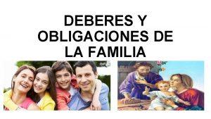 DEBERES Y OBLIGACIONES DE LA FAMILIA QU ES