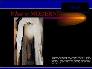 Unit 5 What is MODERN The Shelton with