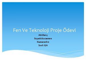 Fen Ve Teknoloji Proje devi Ad Bar Soyad