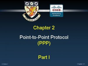 Chapter 2 PointtoPoint Protocol PPP Part I CCNA