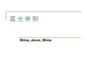 Shine Jesus Shine 1 1 n Lord the