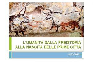 LUMANIT DALLA PREISTORIA ALLA NASCITA DELLE PRIME CITT