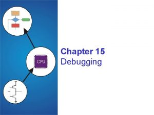 Chapter 15 Debugging Debugging with High Level Languages