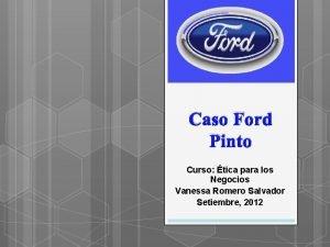 Caso Ford Pinto Curso tica para los Negocios