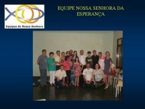EQUIPE NOSSA SENHORA DA ESPERANA A REUNIO DE