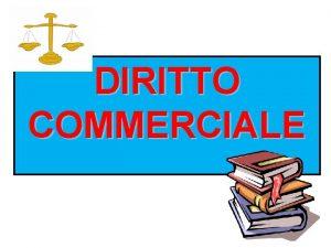 DIRITTO COMMERCIALE PARTIZIONI DEL DIRITTO PRIVATO INSIEME DELLE