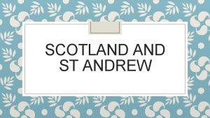 SCOTLAND ST ANDREW Scotland facts Where is Scotland