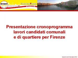 Presentazione cronoprogramma lavori candidati comunali e di quartiere