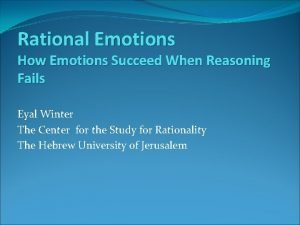 Rational Emotions How Emotions Succeed When Reasoning Fails