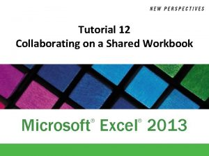 Tutorial 12 Collaborating on a Shared Workbook Microsoft