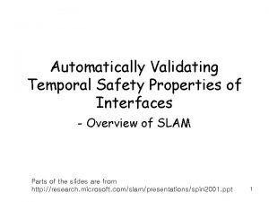 Automatically Validating Temporal Safety Properties of Interfaces Overview