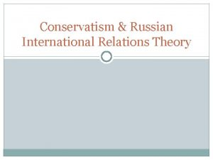 Conservatism Russian International Relations Theory Most Influential Russian