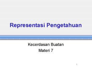 Representasi Pengetahuan Kecerdasan Buatan Materi 7 1 Pengetahuan