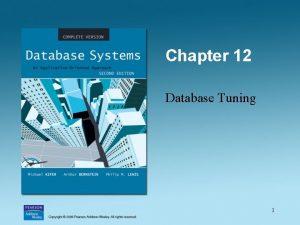 Chapter 12 Database Tuning 1 Improving the Performance