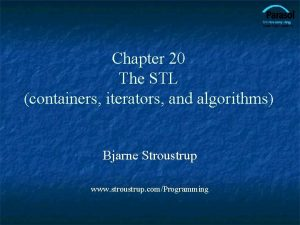 Chapter 20 The STL containers iterators and algorithms