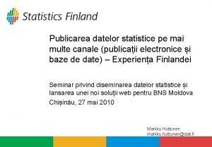 Publicarea datelor statistice pe mai multe canale publicaii