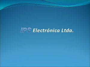 IPS Electrnica Ltda IPS Electrnica Ltda ASESORIA INGENIERIA