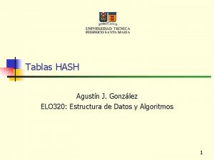 Tablas HASH Agustn J Gonzlez ELO 320 Estructura