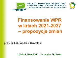 Finansowanie WPR w latach 2021 2027 propozycje zmian