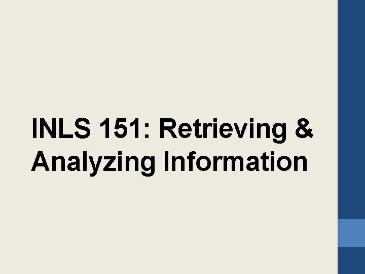 INLS 151 Retrieving Analyzing Information Lecture Organization of