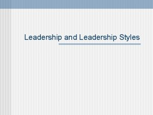 Leadership and Leadership Styles Leadership what is it