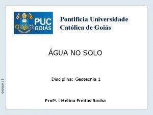 Pontifcia Universidade Catlica de Gois Geotecnia I GUA