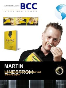 MARTIN Internationally Renowned Author and LINDSTROM Branding Expert