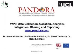 WP 6 Data Collection Collation Analysis Integration Sharing