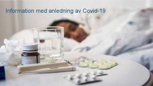 Information med anledning av Covid19 Covid 19 coronavirus