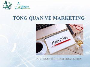 TNG QUAN V MARKETING GV NGUYN PHM HONG