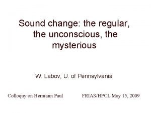 Sound change the regular the unconscious the mysterious