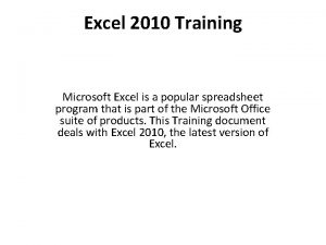 Excel 2010 Training Microsoft Excel is a popular